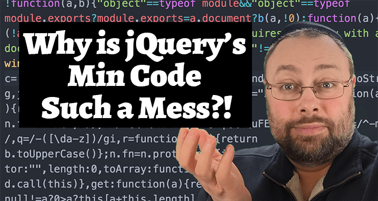 thumbnail for article on Why Is jQuery's Min Code Such a MESS?!